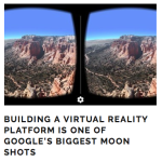 virtual reality google moonshot